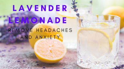Lavender Lemonade: Remove Headaches And Anxiety